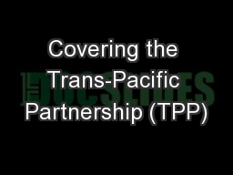Covering the Trans-Pacific Partnership (TPP) PowerPoint PPT Presentation