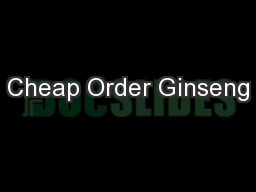 Cheap Order Ginseng