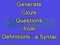 How to Generate Cloze Questions from Definitions:  a Syntac PowerPoint PPT Presentation