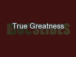 True Greatness