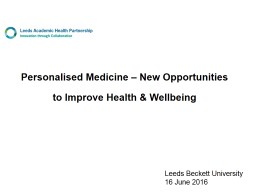 Personalised Medicine – New Opportunities to Improve Heal