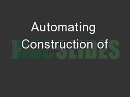 Automating Construction of