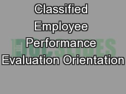 Classified Employee Performance Evaluation Orientation PowerPoint Presentation, PPT - DocSlides