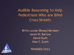 Audible Beaconing to Help Pedestrians Who are Blind