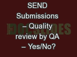 SEND Submissions – Quality review by QA – Yes/No?