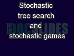 Stochastic tree search and stochastic games