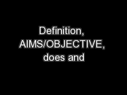 Definition, AIMS/OBJECTIVE, does and