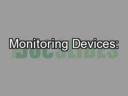 Monitoring Devices: