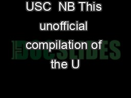 USC  NB This unofficial compilation of the U PDF document - DocSlides