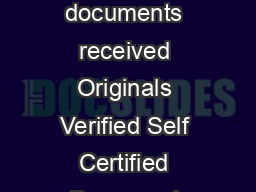 For Office Use Only Name and Employee Number of Receiver Attested True copies of documents received Originals Verified Self Certified Document copies received Stamp of POS Name  Location  Receivers Si