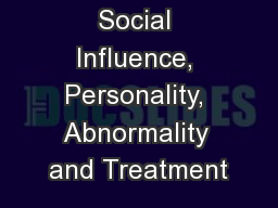 Social Influence, Personality, Abnormality and Treatment