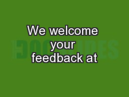 We welcome your feedback at
