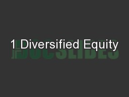 1 Diversified Equity