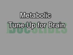 Metabolic Tune-Up for Brain