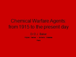 Chemical Warfare Agents:  from 1915 to the present day