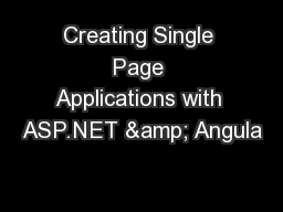 Creating Single Page Applications with ASP.NET & Angula PowerPoint PPT Presentation