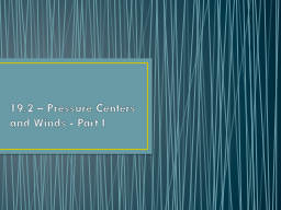19.2 – Pressure Centers and Winds - Part I