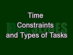 Time Constraints and Types of Tasks