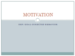 DEF: goal-directed behavior PowerPoint PPT Presentation