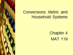 Conversions: Metric and Household Systems