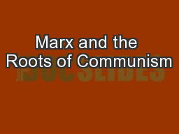 Marx and the Roots of Communism