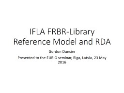 IFLA FRBR-Library Reference Model and RDA