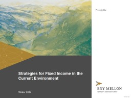 Strategies for Fixed Income in the Current Environment PowerPoint PPT Presentation