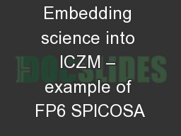 Embedding science into ICZM – example of FP6 SPICOSA