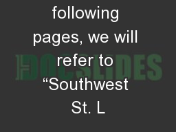 """On the following pages, we will refer to """"Southwest St. L"""