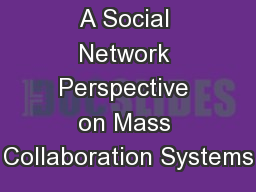 A Social Network Perspective on Mass Collaboration Systems