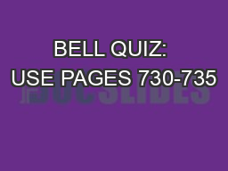 BELL QUIZ: USE PAGES 730-735