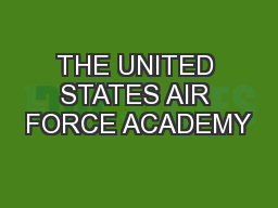THE UNITED STATES AIR FORCE ACADEMY PowerPoint PPT Presentation