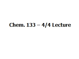 Chem. 133 – 4/4 Lecture