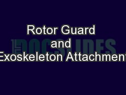 Rotor Guard and Exoskeleton Attachment