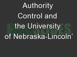 Authority Control and the University of Nebraska-Lincoln'