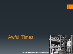 Awful Times PowerPoint PPT Presentation