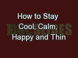 How to Stay Cool, Calm, Happy and Thin