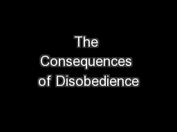 The Consequences of Disobedience