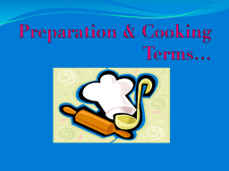 Preparation & Cooking Terms…