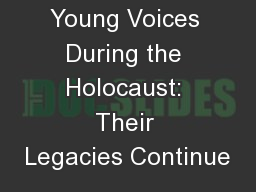 Young Voices During the Holocaust: Their Legacies Continue
