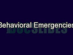 Behavioral Emergencies PowerPoint PPT Presentation