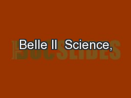 Belle II  Science,