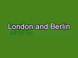 London and Berlin