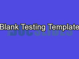 Blank Testing Template