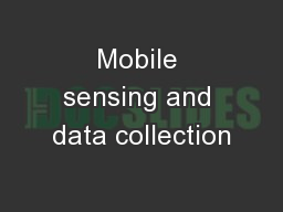 Mobile sensing and data collection