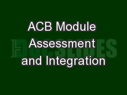 ACB Module Assessment and Integration