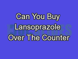 Can You Buy Lansoprazole Over The Counter