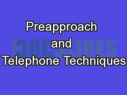 Preapproach and Telephone Techniques