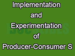 Implementation and Experimentation of Producer-Consumer S