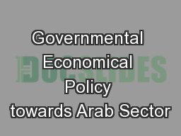 Governmental Economical Policy towards Arab Sector PowerPoint PPT Presentation